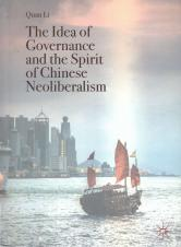The idea of governance and the spirit of Chinese neoliberalism