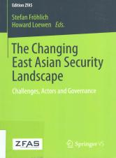 The Changing East Asian Security Landscape : Challenges, Actors and Governance