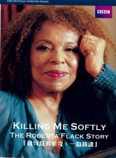 Killing Me Softly  : The Roberta Flack Story
